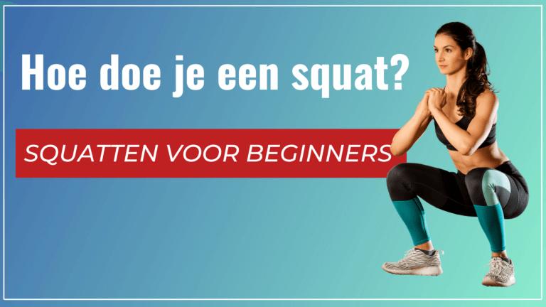 Hoe doe je een squat?